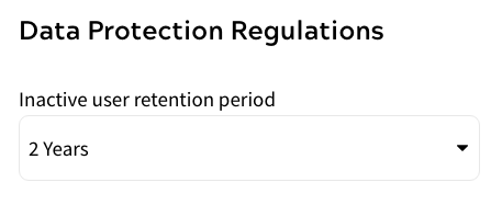 Data Protection Regulations - User Retention Period Drop Down